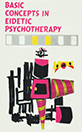 Basic Concepts in Eidetic Psychotherapy