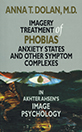 Imagery Treatment of Phobias, Anxiety States and Other Symptom Complexes in Akhter Ahsen's Image Psychology